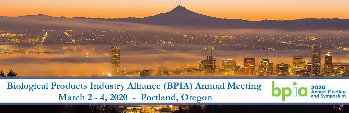 Biological Products Industry Alliance (BPIA) Annual Meeting - March 2-4, 2020