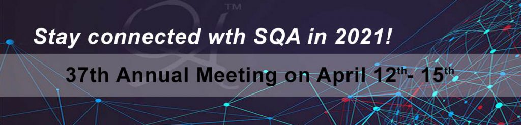 Society of Quality Assurance (SQA) Annual Meeting - April 12-15, 2021