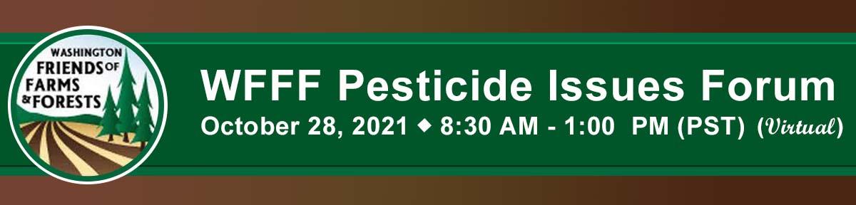 WFFF Pesticide Isseus Forum - October 28, 2021